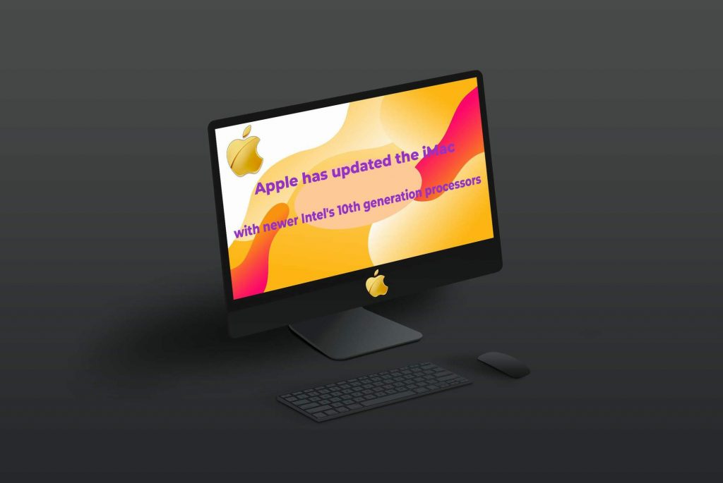 Apple has updated the iMac with newer Intel's 10th generation processors & an improved webcam