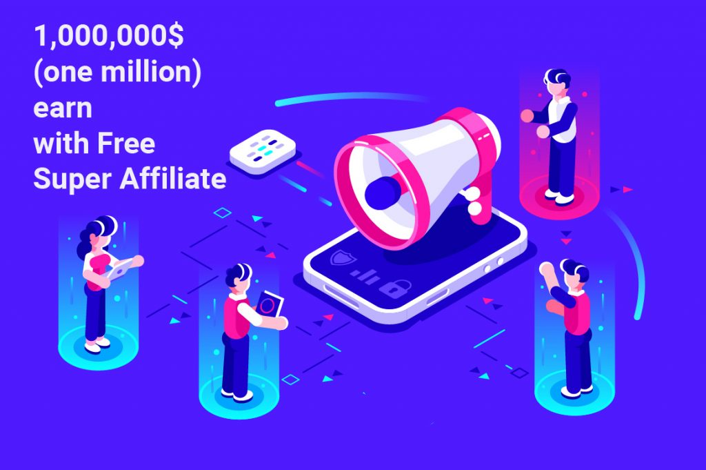 1,000,000$(one million)earn with Free Super Affiliate in Every Year