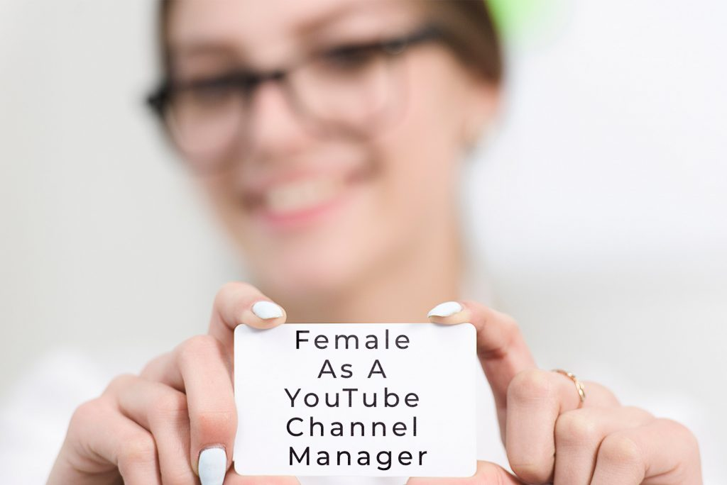 Female As A YouTube Channel Manager